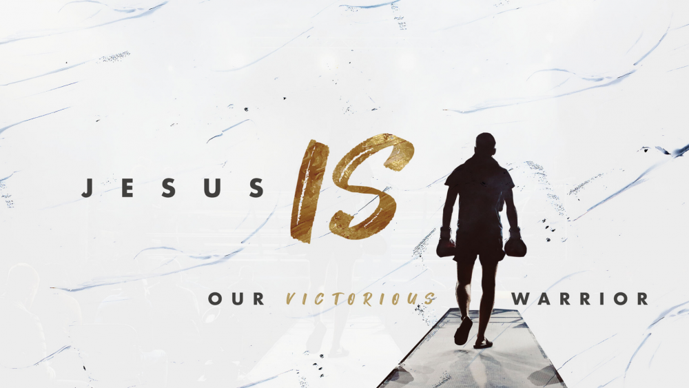 Jesus IS…Our Victorious Warrior
