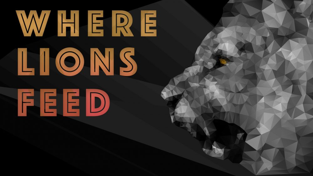 Where Lions Feed_Pt. 3