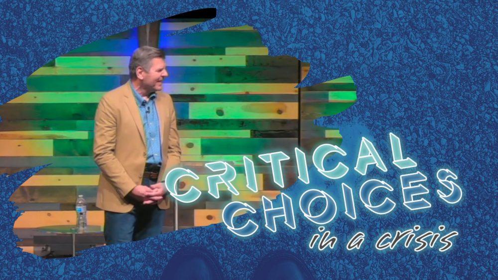 Critical Choices in a Crisis