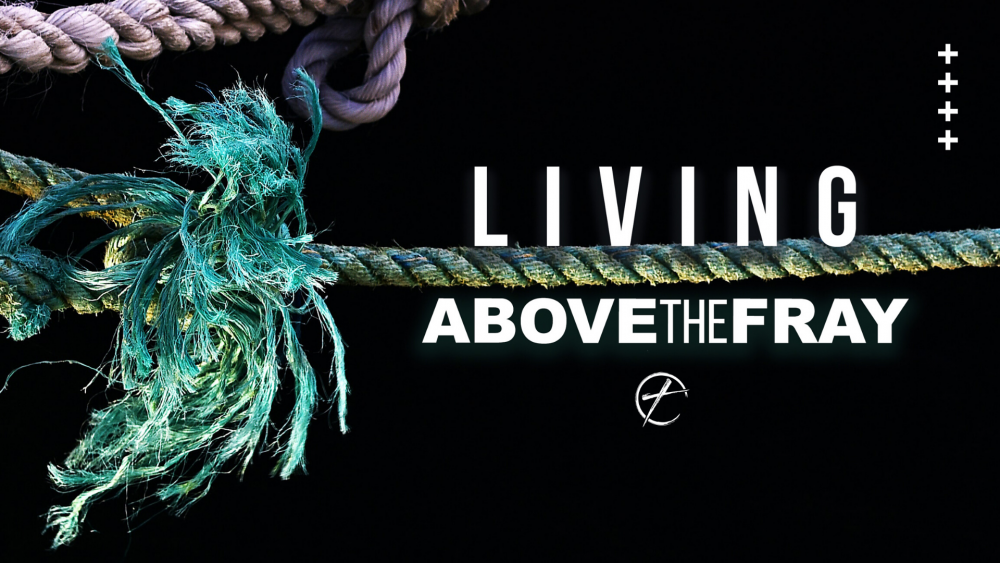 Living Above The Fray
