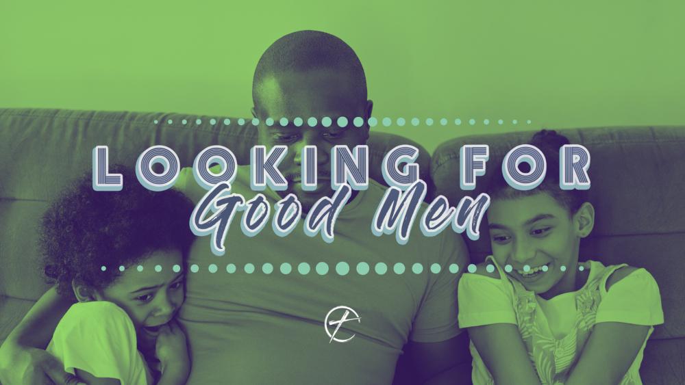 Looking For Good Men