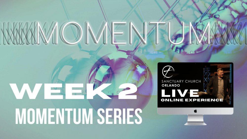 Momentum l Week 2 | 7/19/2020
