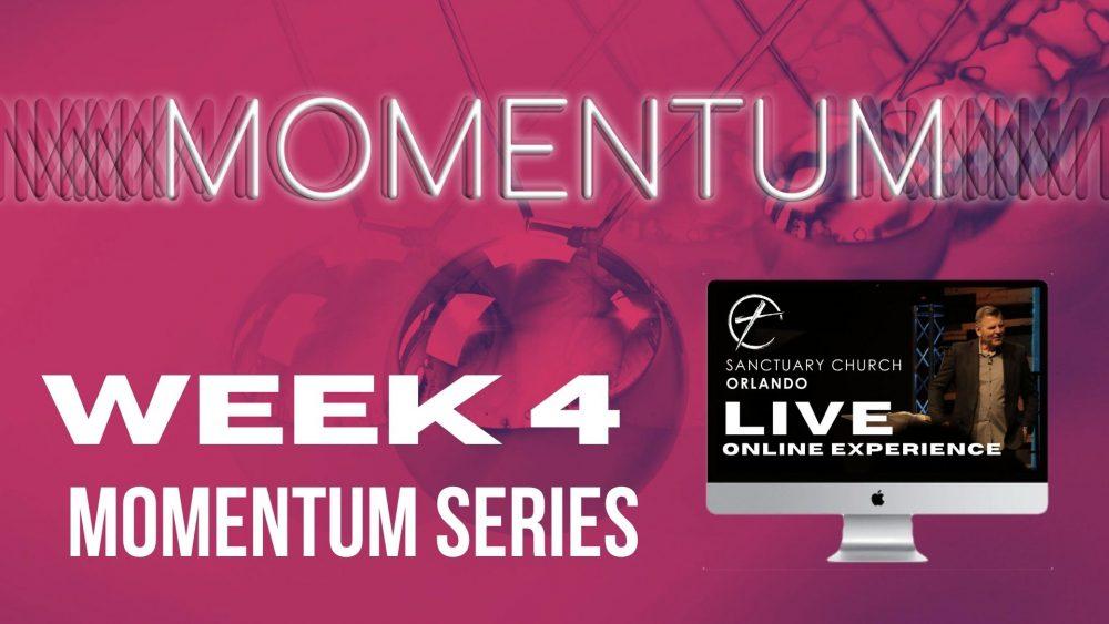 Momentum – Week 4 08/02/2020